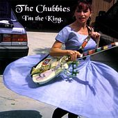 I'm the King by The Chubbies