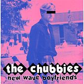New Wave Boyfriends by The Chubbies