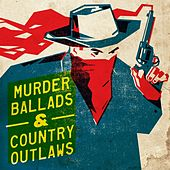 Murder Ballads & Country Outlaws de Various Artists