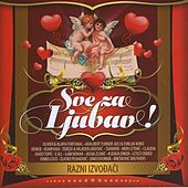 Sve za ljubav by Various Artists