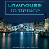Chillhouse in Venice de Various Artists
