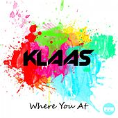 Where You At by Klaas