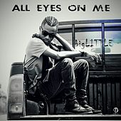 All Eyes on Me by Big Little