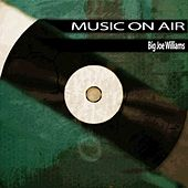 Music On Air de Big Joe Williams