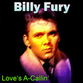 Love's A-Callin' by Billy Fury