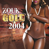 Zouk Gold 2004 by Various Artists