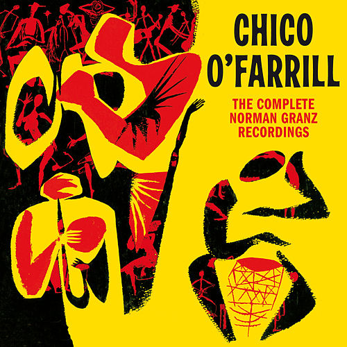 The Complete Norman Granz Recordings by Chico O'Farrill