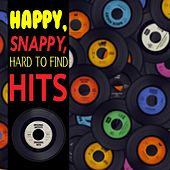 Happy, Snappy, Hard To Find Hits von Various Artists