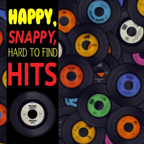 Happy, Snappy, Hard To Find Hits by Various Artists