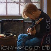 Goin' Home (Deluxe Edition) by Kenny Wayne Shepherd