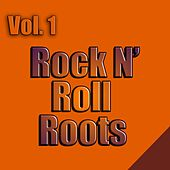 Rock N' Roll Roots, Vol. 1 by Various Artists