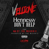 Hennessy Don't Help (feat. 4rAx) - Single von Vellione