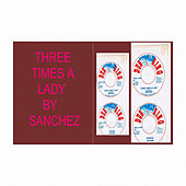 Three Times a Lady by Sanchez