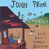 Lost Dogs + Mixed Blessings by John Prine