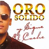 Y Sigue el Cache by Oro Solido