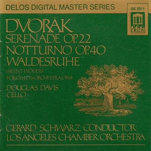 DVORAK, A.: Serenade in E major / Silent Woods / Nocturne in B major (Davis, Los Angeles Chamber Orchestra, Schwarz) by Various Artists