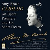 BEACH, A.: Cabildo [Opera] / Hermit Thrush at Eve / Give me not love / In the Twilight (Wilson) by Various Artists