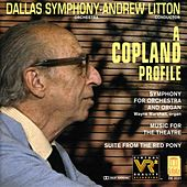 COPLAND, A.: Red Pony Suite (The) / Music for the Theatre Suite / Symphony for Organ and Orchestra (Dallas Symphony Orchestra, Litton) de Various Artists
