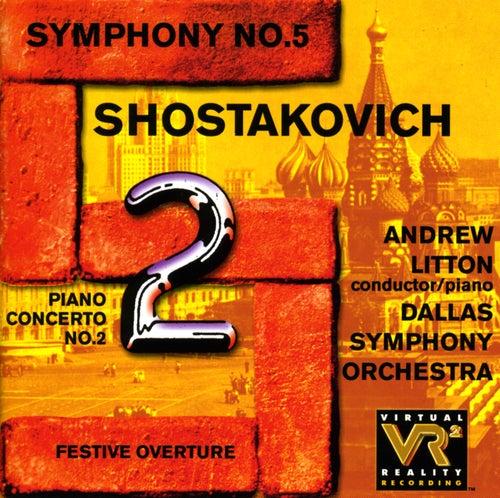 SHOSTAKOVICH, D.: Piano Concerto No. 2 / Symphony No. 5 / Festive Overture (Litton, Dallas Symphony Orchestra) by Andrew Litton