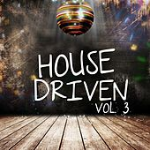 House Driven, Vol. 3 by Various Artists