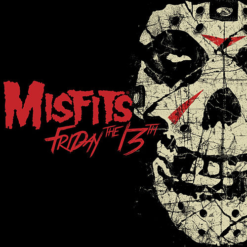 Friday the 13th by Misfits