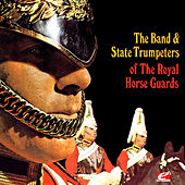 The Band & State Trumpeters of the Royal Horse Guards (Digitally Remastered) de Band and State Trumpeters of the Royal Horse Guards