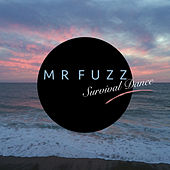 Survival Dance by Mr. Fuzz