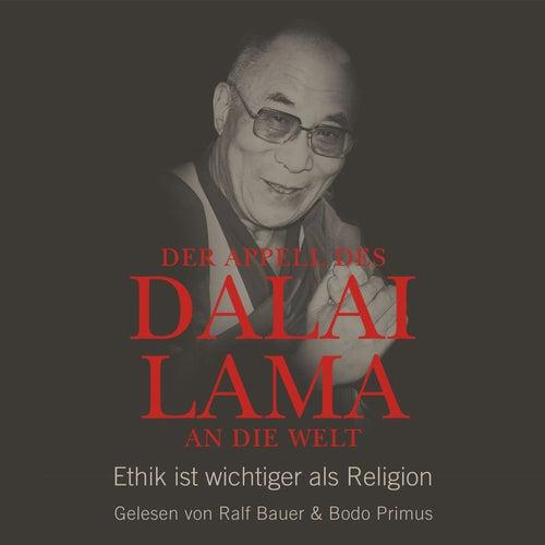 Der Appell des Dalai Lama an die Welt - Ethik ist wichtiger als Religion (Ungekürzte Lesung) von Dalai Lama