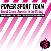 Breakdance (Jammin' in the Street) (Powerful Uptempo Cardio, Fitness, Crossfit & Aerobics Workout Versions) by Power Sport Team