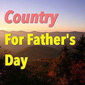 Country For Father's Day by Various Artists