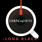 Looking 4 Coffee - Long Black by Various Artists