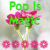 Pop Is Magic by Various Artists
