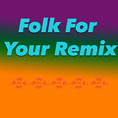 Folk For Your Remix de Various Artists