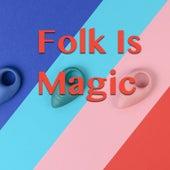 Folk Is Magic de Various Artists