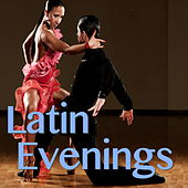 Latin Evenings by Various Artists