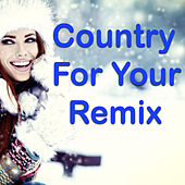 Country For Your Remix by Various Artists