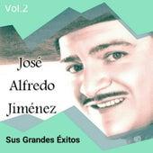 José Alfredo Jiménez - Sus Grandes Éxitos, Vol. 2 by Jose Alfredo Jimenez