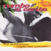 Rumbo al Caribe, Los Auténticos Reyes del Mambo by Various Artists