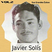 Javier Solís - Sus Grandes Éxitos, Vol. 2 de Javier Solis