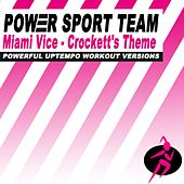 Miami Vice - Crockett's Theme (Powerful Uptempo Cardio, Fitness, Crossfit & Aerobics Workout Versions) by Power Sport Team