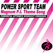 Magnum P.I. Theme Song (Powerful Uptempo Cardio, Fitness, Crossfit & Aerobics Workout Versions) by Power Sport Team