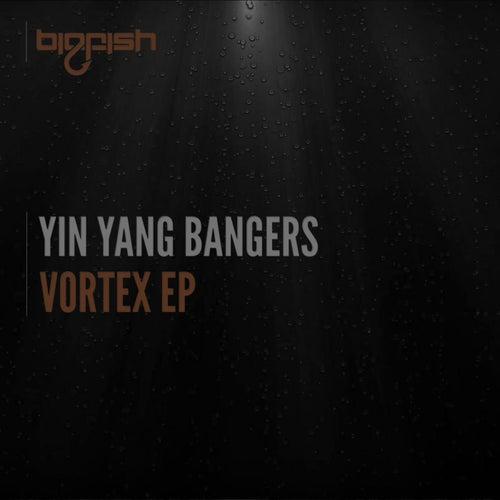 Vortex EP by Yin Yang Bangers