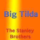 Big Tilda von The Stanley Brothers