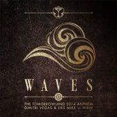 Waves (Tomorrowland 2014 Anthem) by Dimitri Vegas & Like Mike