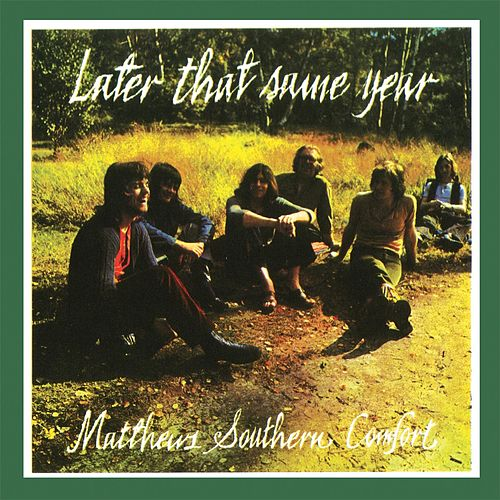 Later That Same Year by Matthews Southern Comfort