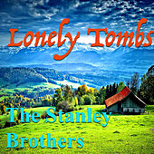 Lonely Tombs von The Stanley Brothers