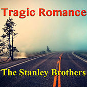 Tragic Romance von The Stanley Brothers
