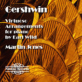 Gershwin: Virtuoso Arrangements for Piano by Earl Wild by Martin Jones