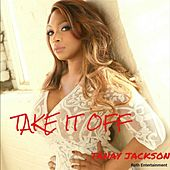 Take It Off by Tanay Jackson