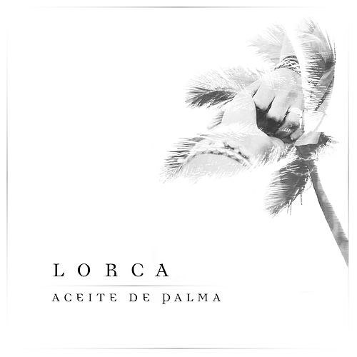 Aceite de Palma by Lorca